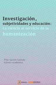 investigacion-subjetividades-y-educacion-la-ciencia-al-servicio-de-la-humanizacion